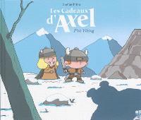Les cadeaux d'Axel. Volume 1, P'tit Viking