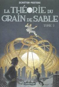Les cités obscures, La théorie du grain de sable : 2e partie