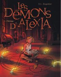 Les démons d'Alexia. Volume 1, L'héritage
