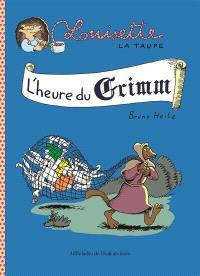 Louisette la taupe, L'heure du Grimm