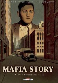 Mafia story. Volume 1, La folie du Hollandais, 1