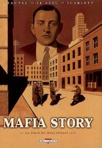 Mafia story. Volume 2, La folie du Hollandais, 2