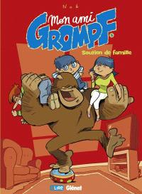Mon ami Grompf. Volume 5, Soutien de famille