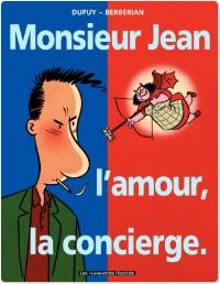 Monsieur Jean. Volume 1, Monsieur Jean, l'amour, la concierge