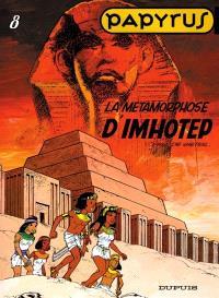 Papyrus. Volume 8, La métamorphose d'Imhotep