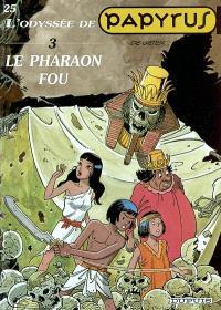 Papyrus. Volume 25, Le pharaon fou : l'odyssée de Papyrus, 3