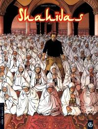 Shahidas, Volume 1, Cycle 1. Volume 1, Le fruit du mensonge