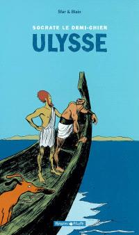 Socrate, le demi-chien. Volume 2, Ulysse