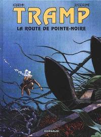 Tramp. Volume 5, La route de Pointe Noire