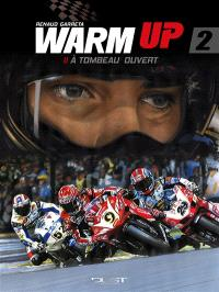 Warm up. Volume 2, A tombeau ouvert