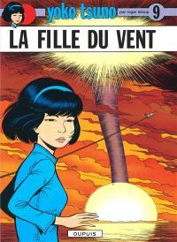 Yoko Tsuno. Volume 9, La fille du vent