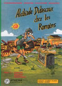Alcibiade Didascaux chez les Romains. Volume 1, Légende, royauté, République