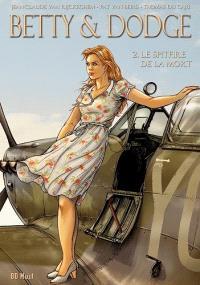 Betty & Dodge : coffret cycles. Volume 2, Le Spitfire de la mort