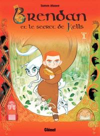 Brendan et le secret de Kells. Volume 1