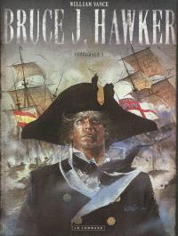 Bruce J. Hawker : l'intégrale. Volume 1