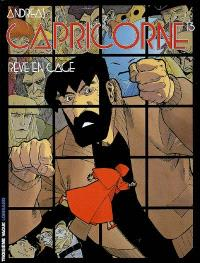 Capricorne. Volume 13, Rêve en cage