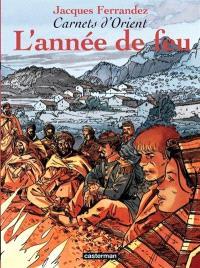 Carnets d'Orient. Volume 2, L'Année de feu