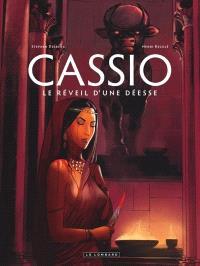 Cassio. Volume 7, Le réveil d'une déesse