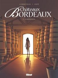 Châteaux Bordeaux. Volume 2, L'oenologue