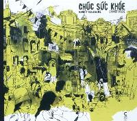Chuc suc khoe : carnet d'Asie
