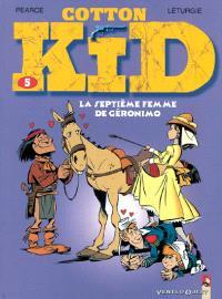 Cotton Kid. Volume 5, La septième femme de Geronimo