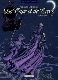 De cape et de crocs. Volume 5, Jean sans lune