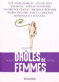 Drôles de femmes : Yolande Moreau, Sylvie Joly, Anémone, Amélie Nothomb, Florence Cestac, Michèle Bernier, Maria Pacôme, Tsilla Chelton, Dominique Lavanant...