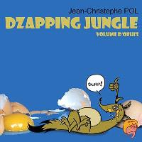 Dzapping jungle, Volume d'oeufs