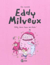 Eddy Milveux. Volume 2, Eddy dans tous ses états !