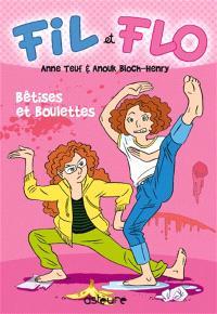 Fil et Flo. Volume 1, Bêtises et boulettes