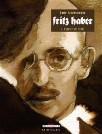 Fritz Haber. Volume 1, L'esprit du temps