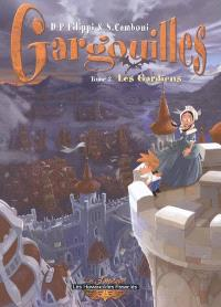 Gargouilles. Volume 3, Les gardiens