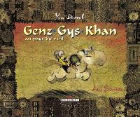 Genz Gys Khan au pays du Vent. Volume 1, L'ami sauvage
