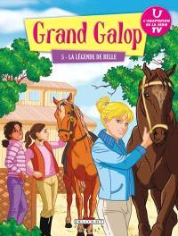 Grand Galop. Volume 5, La légende de Belle