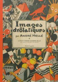 Images drôlatiques. Le petit monde d'André Hellé