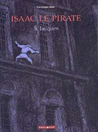 Isaac le pirate. Volume 5, Jacques
