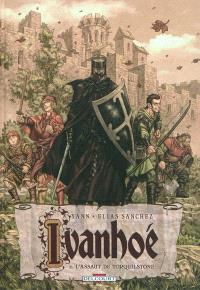 Ivanhoé. Volume 2, L'assaut de Torquilstone