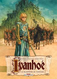 Ivanhoé. Volume 3, Le blasphème du Templier