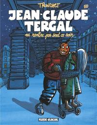 Jean-Claude Tergal. Volume 10, Jean-Claude Tergal ne rentre pas seul ce soir