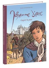 Jehanne d'Arc : gagner la paix