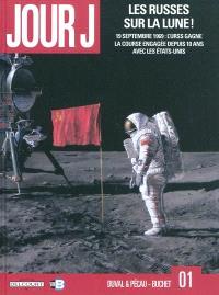 Jour J. Volume 1, Les Russes sur la Lune ! : 19 septembre 1969, l'Urss gagne la course engagée depuis 10 ans avec les Etats-Unis