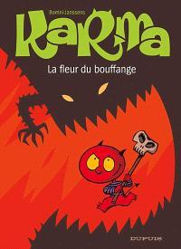 Karma. Volume 3, La fleur du Bouffange