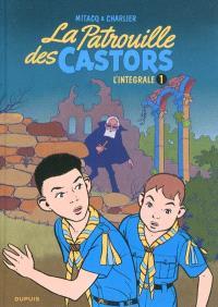 La patrouille des castors : l'intégrale. Volume 1