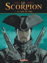 Le scorpion. Volume 7, Au nom du père