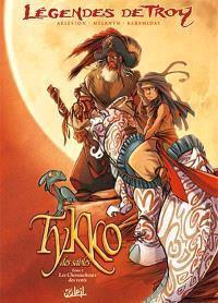 Légendes de Troy, Tykko des sables. Volume 1, Les chevaucheurs des vents