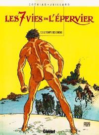 Les 7 vies de l'Epervier. Volume 2, Le temps des chiens