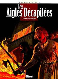 Les aigles décapitées. Volume 1, La nuit des jongleurs