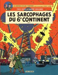 Les aventures de Blake et Mortimer : d'après les personnages d'Edgar P. Jacobs, Volume 16, Les sarcophages du 6e continent. Volume 1, La menace universelle