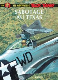 Les aventures de Buck Danny. Volume 50, Sabotage au Texas
