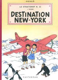 Les aventures de Jo, Zette et Jocko, Le Stratonef H 22. Volume 2, Destination New York